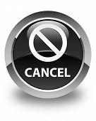 Cancel (prohibition Sign Icon) Glossy Black Round Button poster