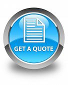 Get A Quote (page Icon) Glossy Cyan Blue Round Button poster
