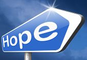 stock photo of hope  - hope think positive in a bright future hopeful for the best optimism optimistic faith and confidence belief in future   - JPG