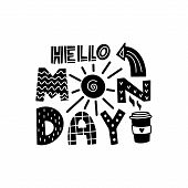Hello Monday Graphic Lettering. Typographic For Card, Poster, Postcard, Sticker, Tee Shirt. Motivati poster