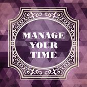 Manage Your Time. Vintage Background.