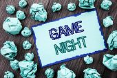 Conceptual Hand Writing Text Showing Game Night. Concept Meaning Entertainment Fun Play Time Event F poster