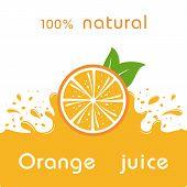 Orange Juice And Splashing Juice On Orange Background. Vector Illustration Banner Design Or Poster. poster