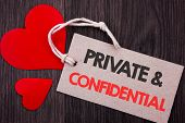Handwriting Announcement Text Showing Private And Confidential. Business Concept For Security Secret poster