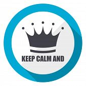 Keep calm and blue flat design web icon poster