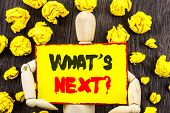 Announcement Text Showing What Is Next Question. Concept Meaning Next Future Plan Vision Progress Go poster