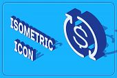 Isometric Return Of Investment Icon Isolated On Blue Background. Money Convert Icon. Refund Sign. Do poster
