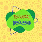Conceptual Hand Writing Showing Technical Discussion. Business Photo Showcasing Conversation Or Deba poster