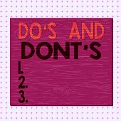 Word Writing Text Do S And Dont S. Business Concept For Rules Or Customs Concerning Some Activity Or poster