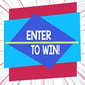 Word Writing Text Enter To Win. Business Concept For Exchanging Something Value For Prize Chance Win poster