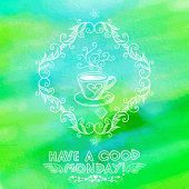 foto of monday  - Bright hand drawn Monday greeting card with coffee cup - JPG