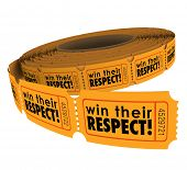 picture of respect  - Win Their Respect words on tickets to illustrate the need to earn trust and reputation for doing a good - JPG