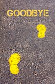 pic of goodbye  - Yellow footsteps on sidewalk towards Goodbye message - JPG