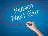 Постер, плакат: Women Hand Writing Pension Next Exit With Black Marker On Visual Screen