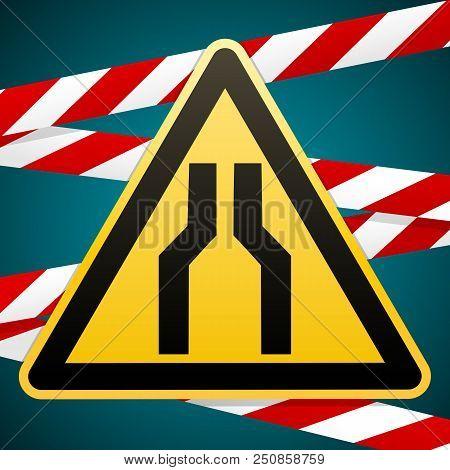 Caution Danger Carefully Narrow The