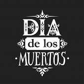 Lettering Poster For Mexican Holiday Day Of The Dead (dia De Los Muertos, Spanish) Made Of Various P poster