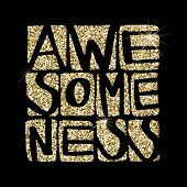 Awesomeness Word Un Shiny Golden Glitter. Hand Drawn Creative Calligraphy And Brush Pen Lettering, D poster