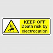Plate: keep Off. Death Risk By Electrocution Sign (panoramic Sign). Sign: keep Off. Death Risk By poster