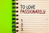 Word Writing Text To Love Passionately. Business Concept For Strong Feeling For Someone Or Something poster
