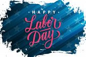 Usa Labor Day Celebrate Banner With Brush Stroke Background And Hand Lettering Text Happy Labor Day. poster