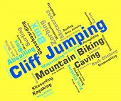 picture of cliffs  - Cliff Jumping Means Words Word And Cliffs - JPG