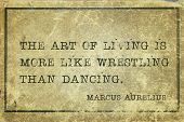 The Art Of Living Is More Like Wrestling Than Dancing - Ancient Roman Emperor And Philosopher Marcus poster