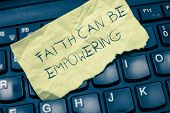 Text Sign Showing Faith Can Be Empowering. Conceptual Photo Trust And Believing In Ourselves That We poster