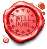 picture of job well done  - well done good job excellent performance great achievement thank you red icon stamp button or label - JPG