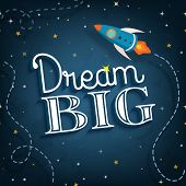 stock photo of spaceships  - Dream big cute inspirational typographic quote poster vector illustration - JPG