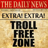 troll free zone, newspaper article text poster
