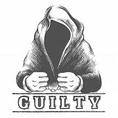 Hand Drawn Prisoner In Hood With Hands In Cuffs And Grunge Lettering Guilty. Vector Illustration. poster