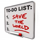 The words Save the World written on a dry erase board to do list reminding you to make earth friendl