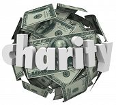 image of word charity  - Charity word on a 3d ball of hundred dollar bills to illustrate money given in a fundraiser  - JPG