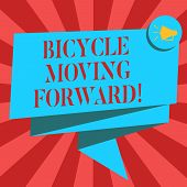 Conceptual Hand Writing Showing Bicycle Moving Forward. Business Photo Showcasing To Keep Your Balan poster