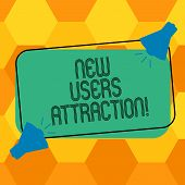 Handwriting Text Writing New Users Attraction. Concept Meaning Something That Makes Showing Want For poster