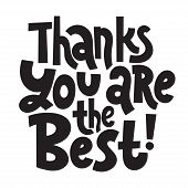 Thanks You Are The Best - Unique Slogan For Social Media, Poster, Card, Banner, Textile, Gift, Desig poster