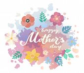 Happy Mothers Day Typography Lettering Poster On Watercolor And Flat Floral Frame Background. Text A poster