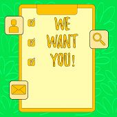 Conceptual Hand Writing Showing We Want You. Business Photo Text Employee Help Wanted Workers Recrui poster