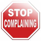pic of moaning  - stop complaining dont complain accept fate destiny responsibility facts and consequences accepting position be positive - JPG
