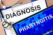 picture of pharyngitis  - Form with word diagnosis and tablet with pharyngitis - JPG