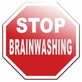 foto of brainwashing  - stop brainwashing children and other people no indoctrination or manipulation free rational creative thinking no dogmas or doctrine from religion have you own opinion - JPG