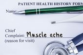 Complaint Of Muscle Ache. Paper Health History Form, Which Is Written On The Patients Chief Complain poster
