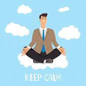 Keep Calm Vector Concept. Man Is Meditating On Clouds. Illustration Of Meditating In Clouds, Body Po poster
