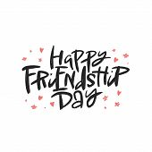 Happy Friendship Day Lettering Quote, Vector Brush Calligraphy. Handwritten Friendship Day Typograph poster