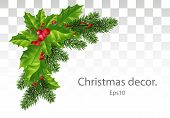 Christmas Decoration Of Holly Leaf Wreath, Red Berries, Christmas Tree Branches, On Transparent Back poster