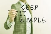 Writing Note Showing Keep It Simple. Business Photo Showcasing To Make Something Easy To Understand  poster