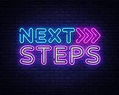 Next Steps Neon Sign Vector. Next Steps Design Template Neon Sign, Light Banner, Nightly Bright Adve poster