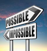 pic of impossible  - possible impossible make it happen determination and will power to realize your dreams  - JPG
