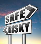 foto of dangerous  - safe or risky take a chance and gamble safety assessment and risk management for prevention of danger  - JPG