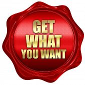 get what you want, 3D rendering, a red wax seal poster